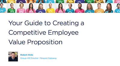 you guide to creating a competitive employee value proposition