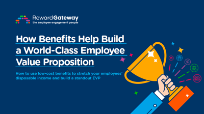 how benefits help build a world-class employee value proposition