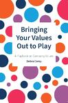 Bringing Your Values Out to Play