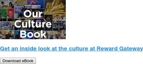Get an inside look at the culture at Reward Gateway Download eBook