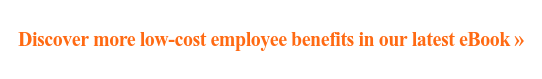 Discover more low-cost employee benefits in our latest eBook »