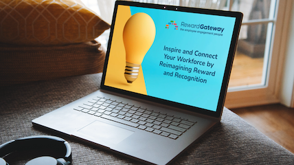 Inspire and Connect Your Workforce by Reimagining Reward and Recognition