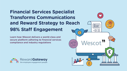 Financial Services Specialist Transforms Communications and Reward Strategy to Reach 98% Staff Engagement