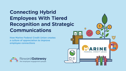 Connecting Hybrid Employees With Tiered Recognition and Strategic Communications